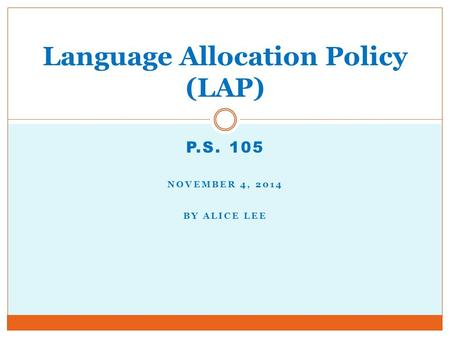 Language Allocation Policy (LAP)