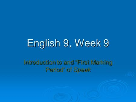 "Introduction to and ""First Marking Period"" of Speak"