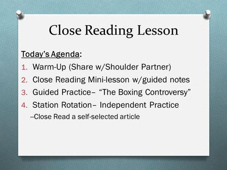 Close Reading Lesson Today's Agenda: