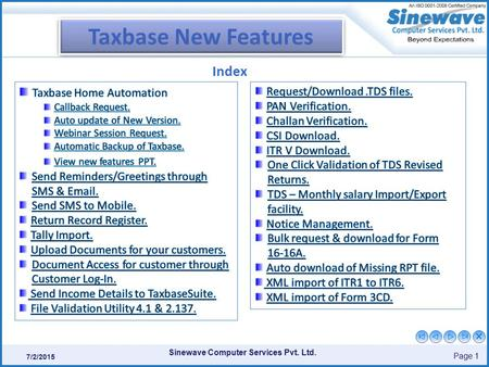 Sinewave Computer Services Pvt. Ltd. Page 1 7/2/2015 Taxbase New Features Index.