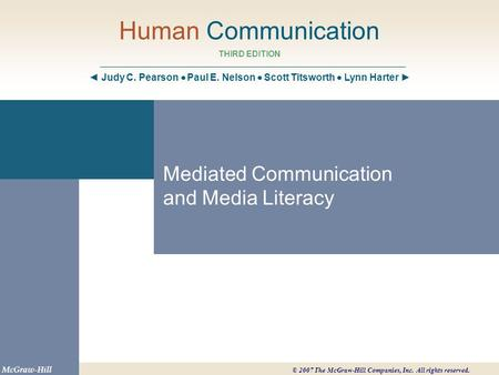 Unit Objectives Explain the importance of studying mediated communication Define mediated communication and explain the differences between mass communication.