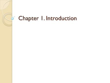 Chapter 1. Introduction. Data Communications The term telecommunication means communication at a distance. The word data refers to information presented.