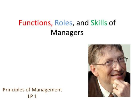 Functions, Roles, and Skills of Managers