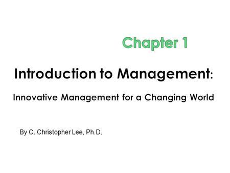 By C. Christopher Lee, Ph.D..  4 major functions in management (Daft, 2013) :  Planning  Organizing  Leading  Controlling  Planning = setting a.