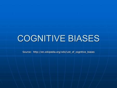 COGNITIVE BIASES Source: