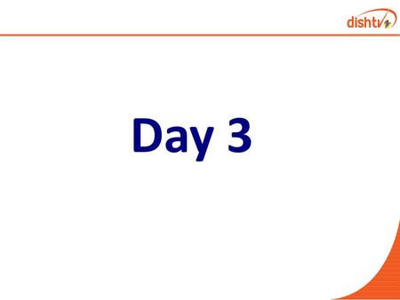 Day 3. TAKE CHARGE OF THE CALL RATHER THAN BEING DRIVEN BY THE CALLER HOW TO TAKE A CALL.