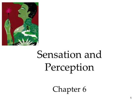 1 Sensation and Perception Chapter 6. 2 Sensation & Perception How do we construct our representations of the external world? To represent the world,