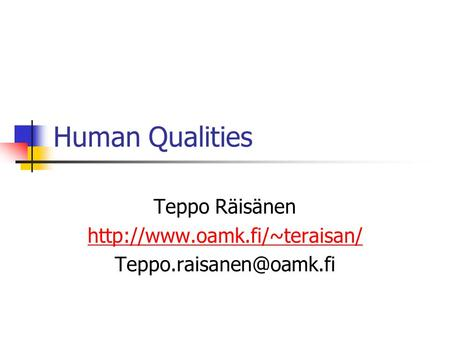Human Qualities Teppo Räisänen