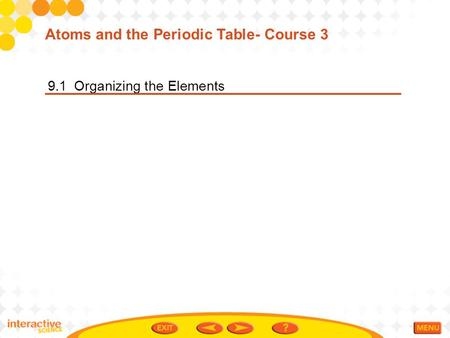 Atoms and the Periodic Table- Course 3