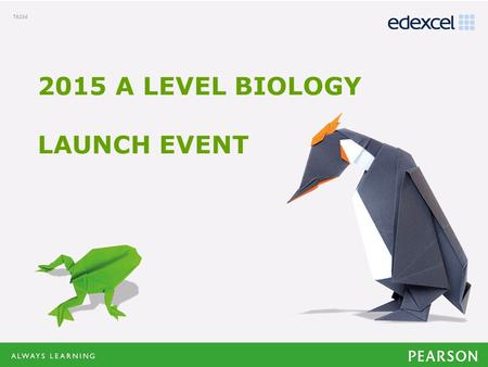Click to edit Master title style Click to edit Master text styles –Second level Third level –Fourth level »Fifth level 2015 A LEVEL BIOLOGY LAUNCH EVENT.
