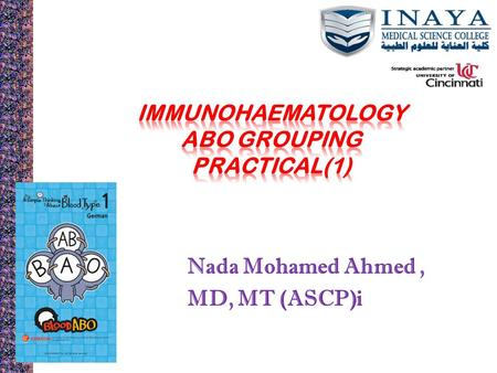 Nada Mohamed Ahmed, MD, MT (ASCP)i. ABO blood grouping.