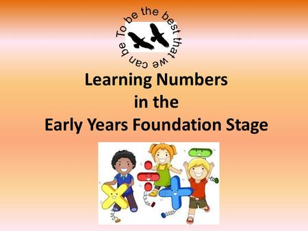 Learning Numbers in the Early Years Foundation Stage.