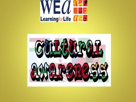 What does culture awareness mean to you? Someone's cultural awareness is their understanding of the differences between themselves and people from other.