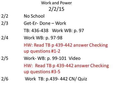HW: Read TB p answer Checking up questions #1-2