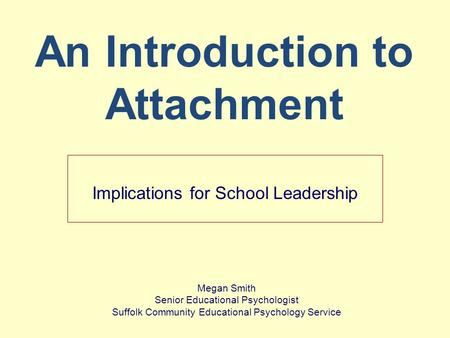 An Introduction to Attachment