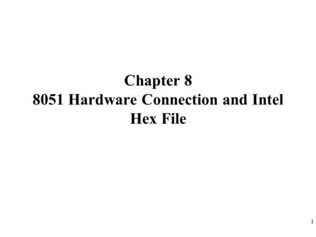 Chapter Hardware Connection and Intel Hex File