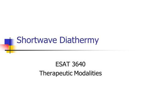 Shortwave Diathermy ESAT 3640 Therapeutic Modalities.