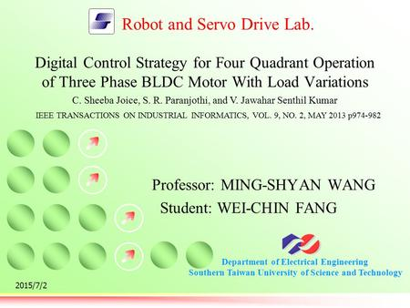 Department of Electrical Engineering Southern Taiwan University of Science and Technology Robot and Servo Drive Lab. 2015/7/2 Digital Control Strategy.