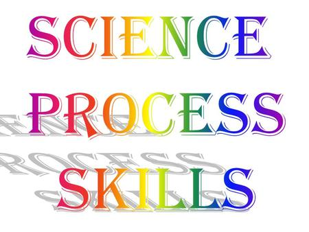 Science Process Skills.