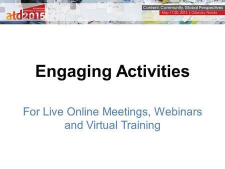 Engaging Activities For Live Online Meetings, Webinars and Virtual Training.
