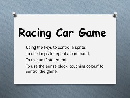 Racing Car Game Using the keys to control a sprite.