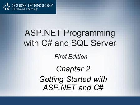 ASP.NET Programming with C# and SQL Server First Edition Chapter 2 Getting Started with ASP.NET and C#