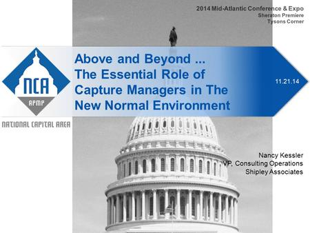 11.21.14 Above and Beyond... The Essential Role of Capture Managers in The New Normal Environment 2014 Mid-Atlantic Conference & Expo Sheraton Premiere.