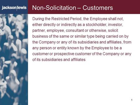 111 Non-Solicitation – Customers During the Restricted Period, the Employee shall not, either directly or indirectly as a stockholder, investor, partner,