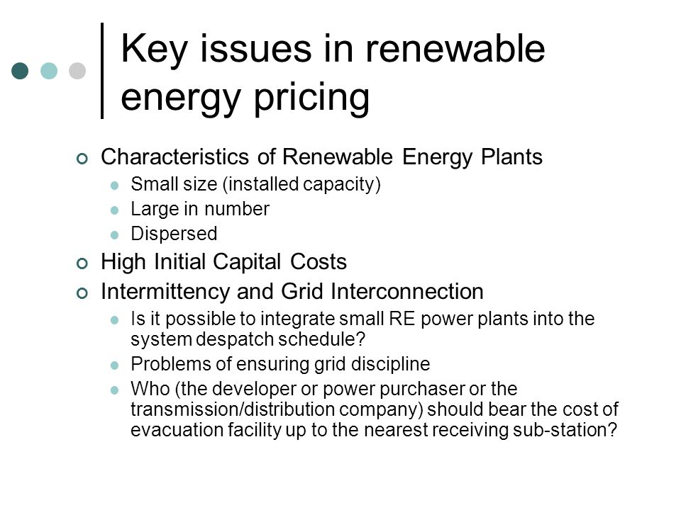 Key issues in renewable energy pricing Requirement of renewable energy obligation along with feed-in tariffs (E.g.