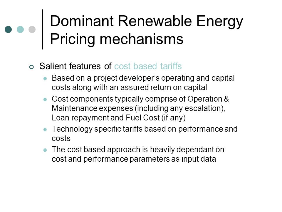 Analysis of renewable energy pricing options Marginal cost based pricing Short run marginal cost analysis done for the state of Andhra Pradesh has estimated the approximate SRMC as Rs.