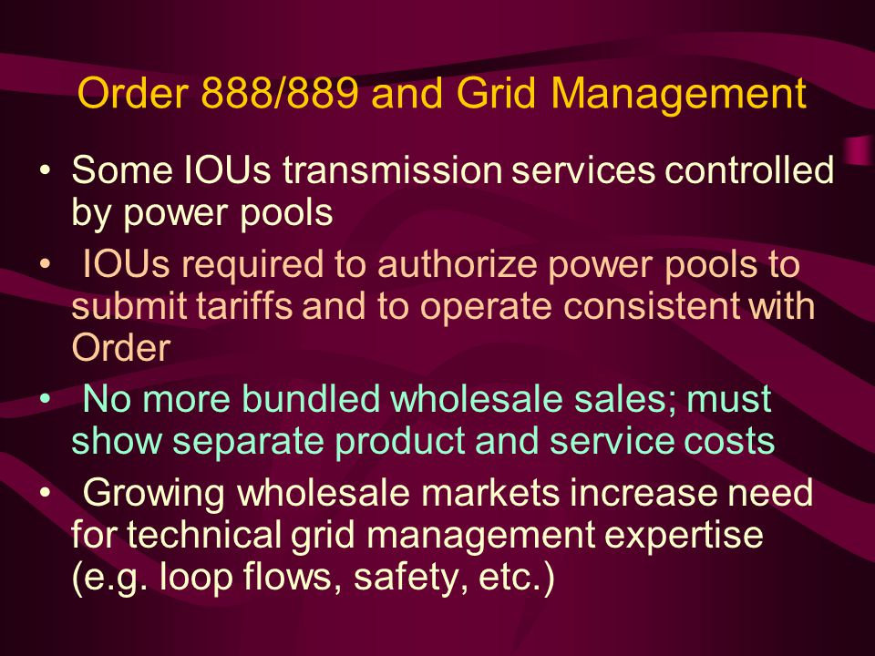 Order 888/889 and ISOs What is an ISO.What is a transco.