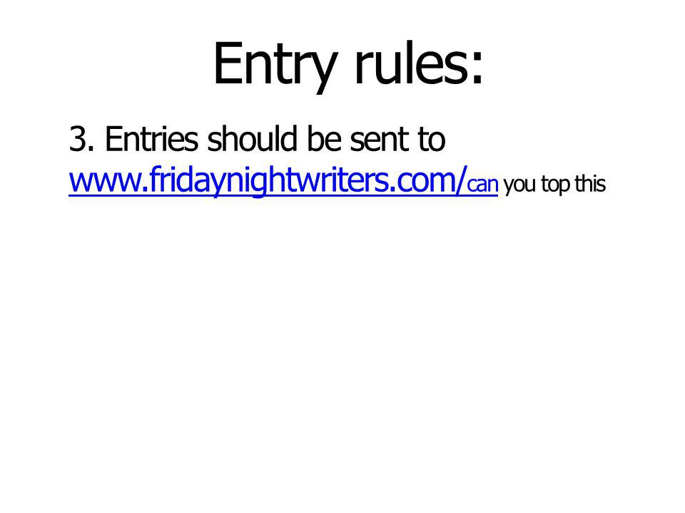 Entry rules: 4.Ten finalists will be selected by Jan.