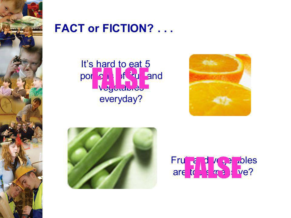 FACT or FICTION?...Frozen vegetables are not as nutritious as fresh vegetables.