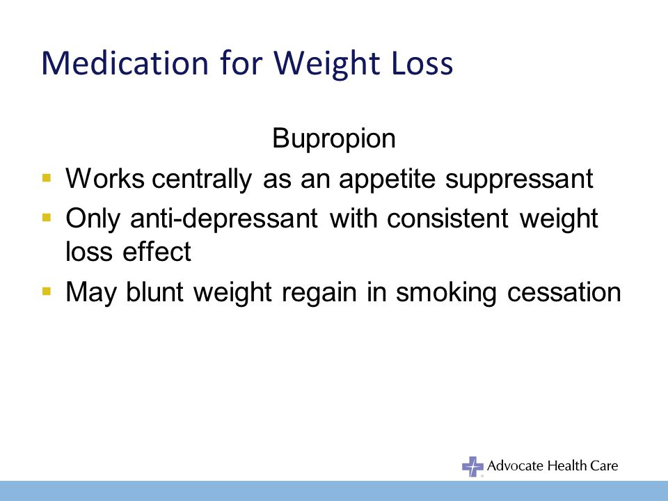 Medication for Weight Loss Phentermine & topiramate ER (Qsymia) –BMI 30 or 27 with comorbid –Synergistic with Phentermine Increased satiety through reduced GI motility Increased taste aversion Reduced calorie intake –SE: increased HR, paresthesias, metabolic acidosis –TBD when released