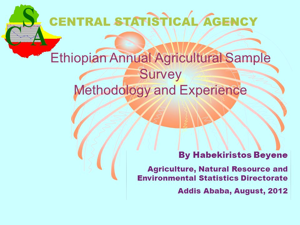 Contents 1.Introduction 2.Initiation of Annual Agricultural Sample Surveys 3.Modules of the Annual Agricultural Sample Survey 4.Contents of the Survey 5.Area and Sector Coverage 6.Sample Design and Sample Size 6.1 Sample Selection 7.Field Organization 8.Training Of Field Staff 9.Method Of Data Collection 10.Dissemination of the Survey Results 11.List of statistical Bulletins Generated from the Annual Agri.