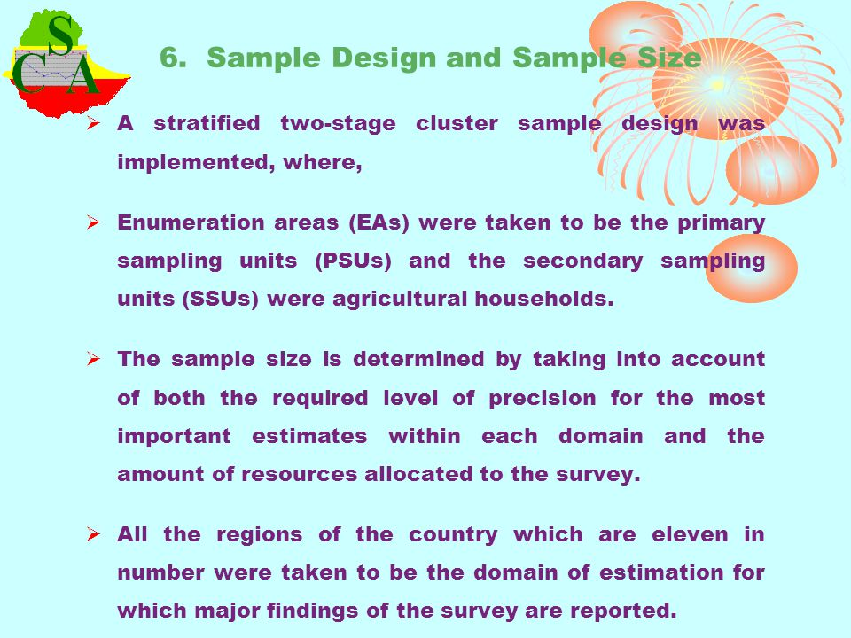 6.1 Sample Selection First Stage sample selection of EAs was done by probability proportional to size (PPS).