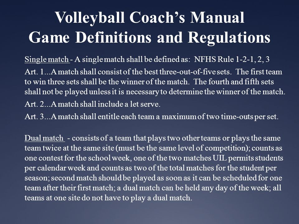 Volleyball Coachs Manual Game Definitions and Regulations Double header - A student may play in a varsity and a junior varsity match, a junior varsity match and a ninth grade match, or a ninth grade and a varsity match the same night.