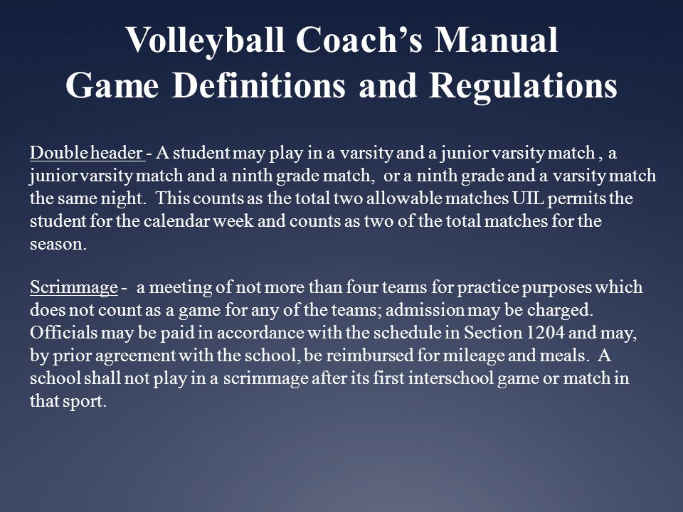 Volleyball Coachs Manual Game Definitions and Regulations Warm-up Games - Teams in the play-offs may play warm-up matches.
