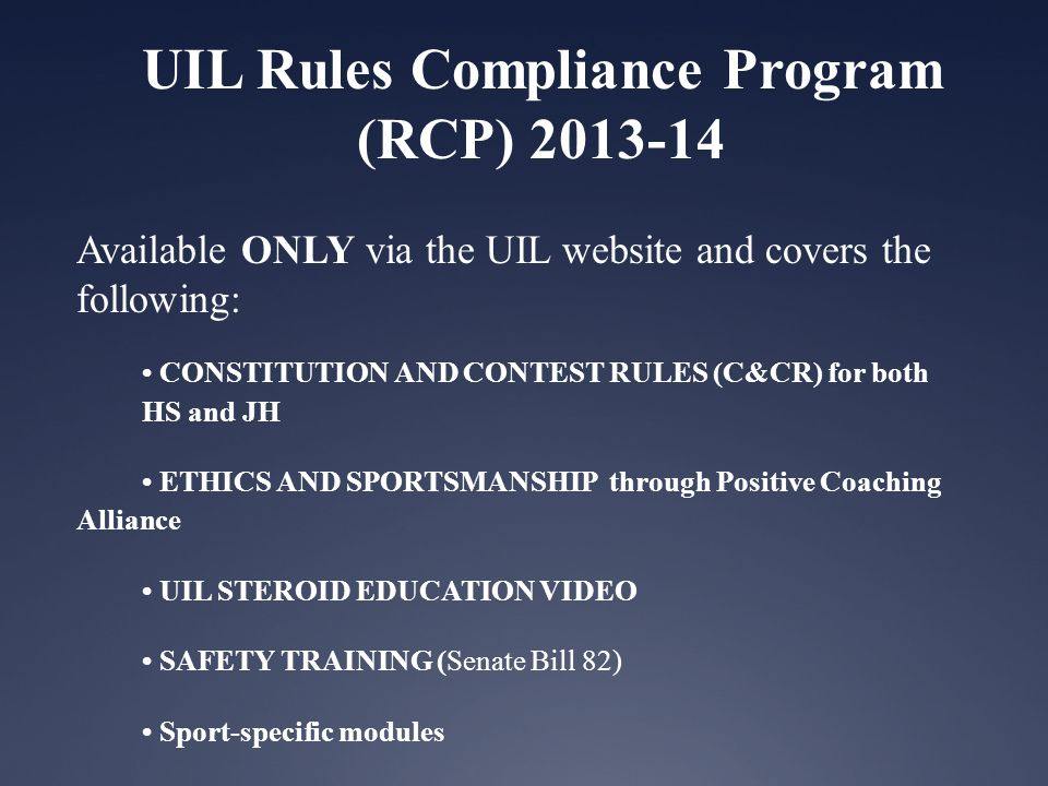UIL Rules Compliance Program (RCP) 2013-14 NFHS Required Courses - link available on the UIL website 1.