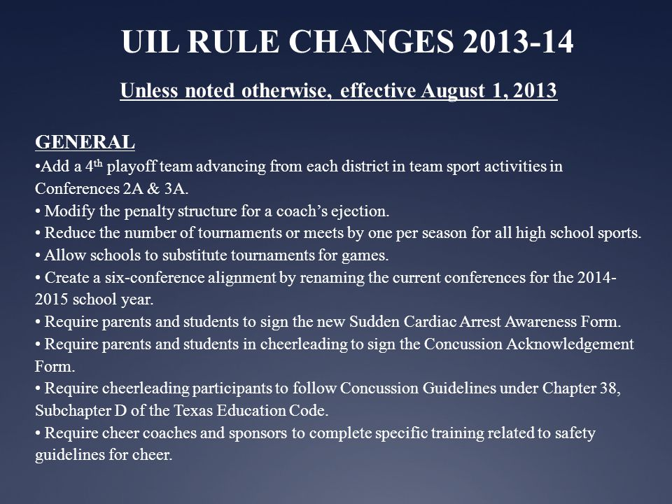 UIL RULE CHANGES 2013-14 FOOTBALL Create a split conference alignment for 3A in 2014-15.