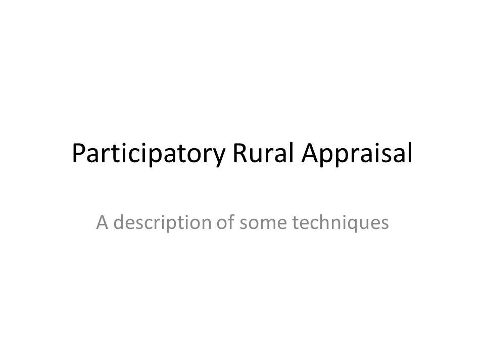 P?R?A.P is the participation, and build on what is called RRA, Rapid Rural Appraisal.