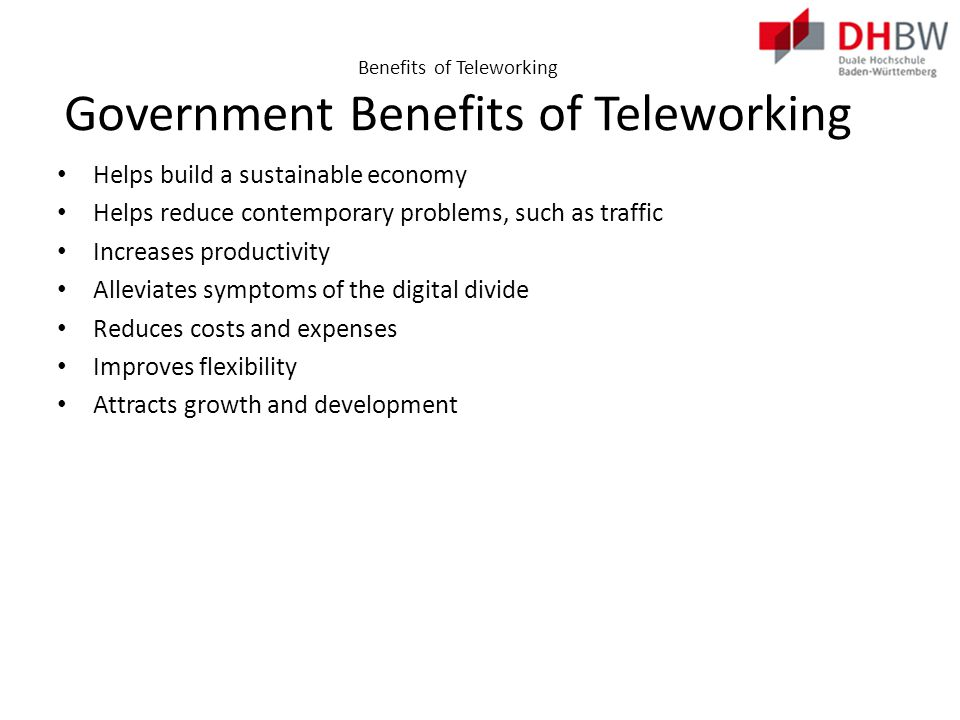 Benefits of Teleworking Individual Benefits of Teleworking Productivity – Over 70% of teleworkers claim they are significantly more productive.