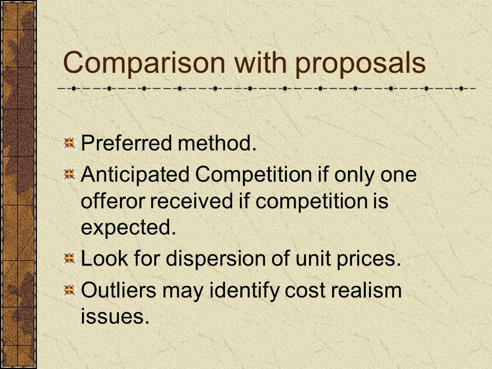 Comparison Example Example There were 8 offerors with the following pricing Offeror 1 15,00/hour Offeror 2 16,60 Offeror 3 14.75 Offeror 4 22.00 Offeror 5 12.00 Offeror 6 16.75 Offeror 7 15.50 Offeror 8 17.00