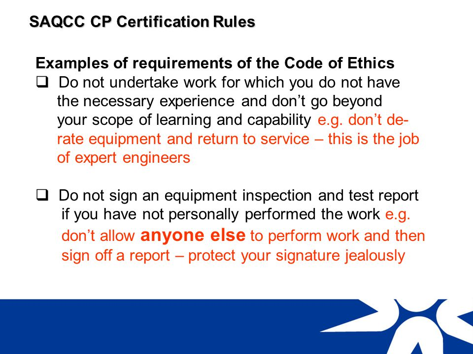 SAQCC CP Certification Rules Examples of requirements of the Code of Ethics Where warranted make use of specialists e.g.