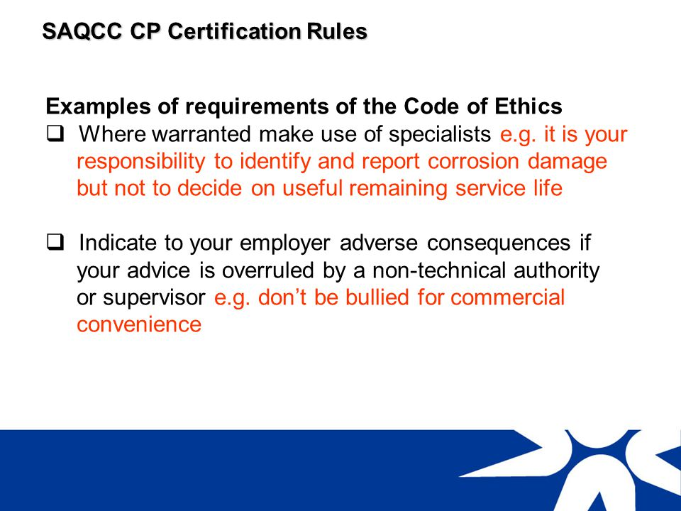 SAQCC CP Certification Rules Failure to comply with the Code of Ethics can have very serious consequences.
