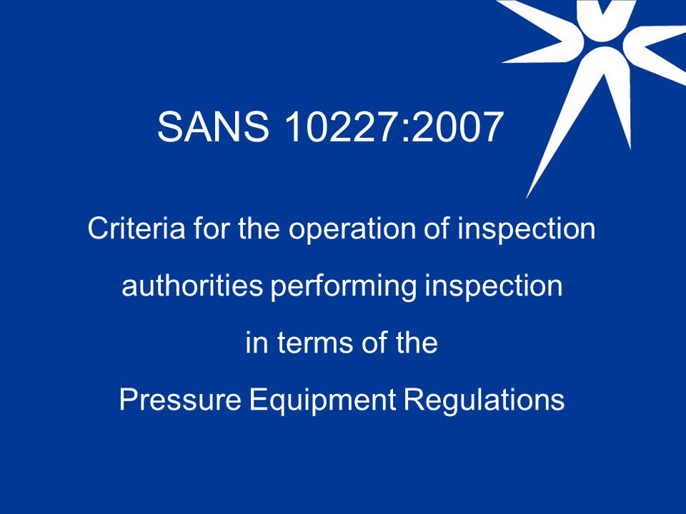 SANS 10227 Requirements for an AIA-In Service Permanent staff will need to include: Technical Manager (degree, T4, Cert.
