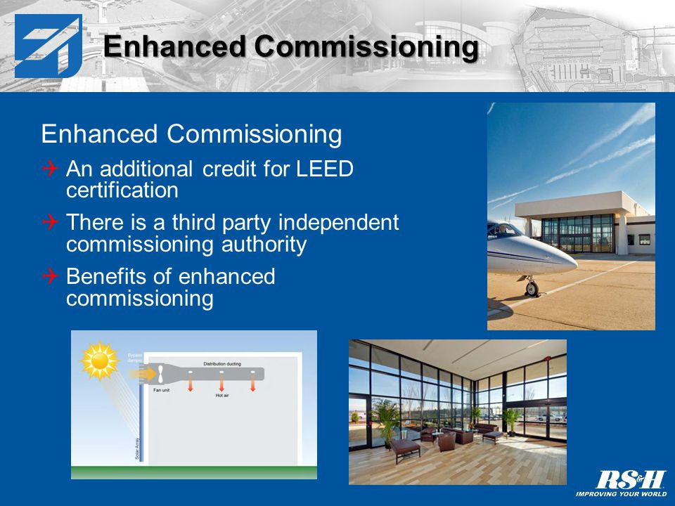 Retro - Commissioning Defined as commissioning a building thats never been commissioned Working with the owners facility staff Benefits of retro-commissioning Retro - Commissioning