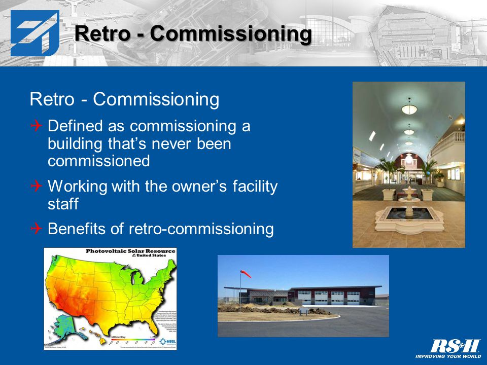 Positive Feedback Commissioning Also known as Continuous Commissioning, as developed and trademarked by Texas A&M University Real time web enabled monitoring and reporting of building performance Benefits of positive feedback commissioning Positive Feedback Commissioning (Trademark in Process)