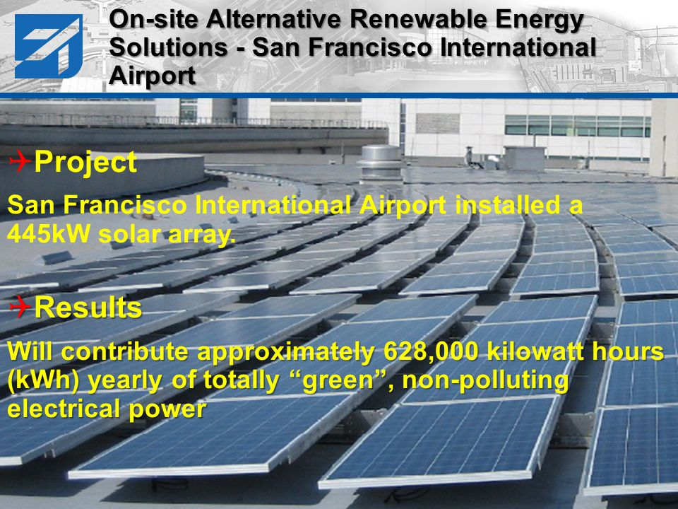 The solar array generated 3.3 million kilowatt-hours (kWh) of clean electricity year 1 The solar array generated 3.3 million kilowatt-hours (kWh) of clean electricity year 1 On-site Alternative Renewable Energy Solutions - Solar Array Denver International Airport