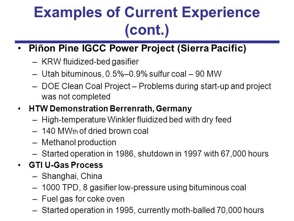 Advantages of Indirectly Fired Combined Cycles (IFCC) Operations very similar to pc-fired boilers Nearer-term technology Higher efficiencies – 45% when firing coal, over 50% with NG supplement Half the water usage of a typical steam-based plant because of the Brayton cycle Slagging heat exchangers are self-cleaning –Much lower loss of heat transfer due to fouling –Much less overconstruction